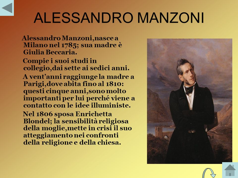 ALESSANDRO MANZONI Alessandro Manzoni,nasce a Milano nel 1785; sua madre è Giulia Beccaria.