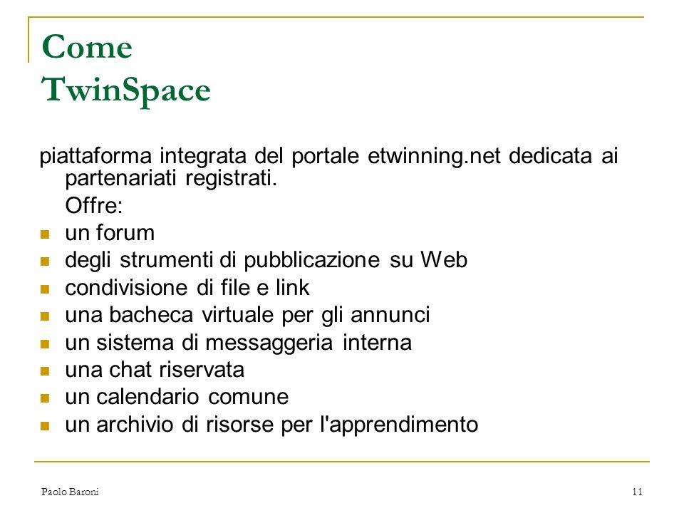Come TwinSpace piattaforma integrata del portale etwinning.net dedicata ai partenariati registrati.
