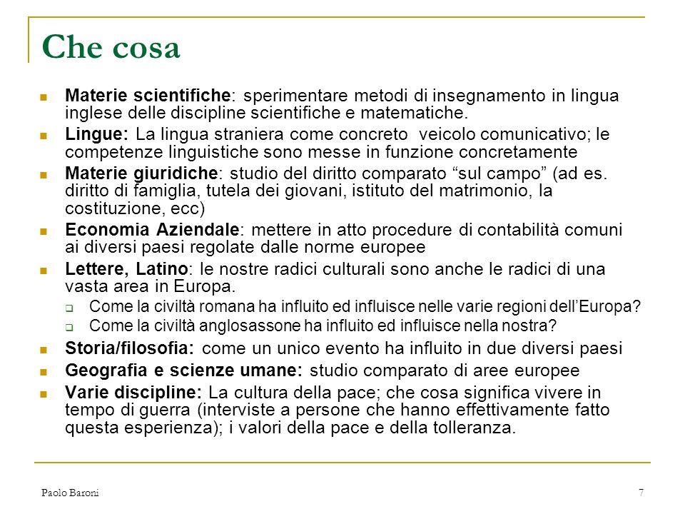 Che cosa Materie scientifiche: sperimentare metodi di insegnamento in lingua inglese delle discipline scientifiche e matematiche.