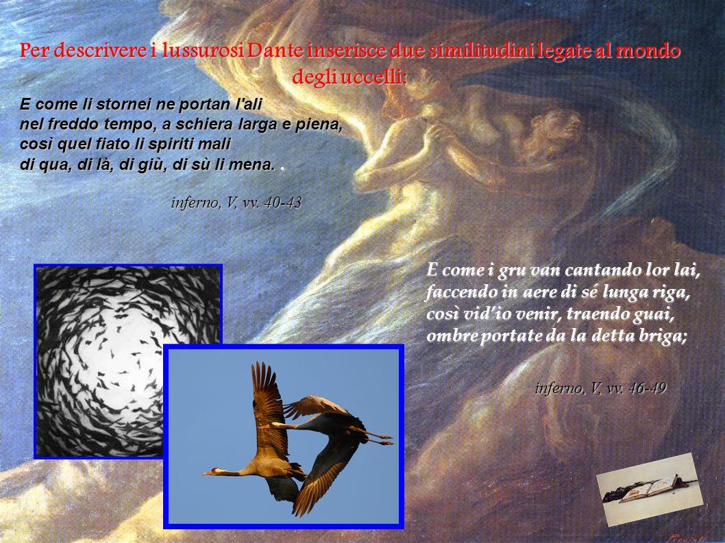 Per descrivere i lussurosi Dante inserisce due similitudini legate al mondo degli uccelli: