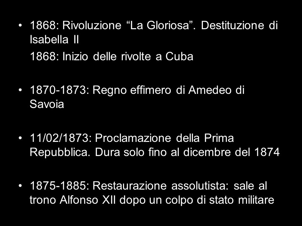 1868: Rivoluzione La Gloriosa . Destituzione di Isabella II