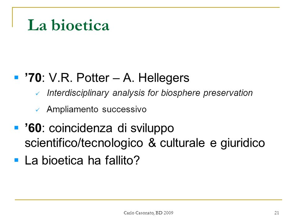 La bioetica '70: V.R. Potter – A. Hellegers