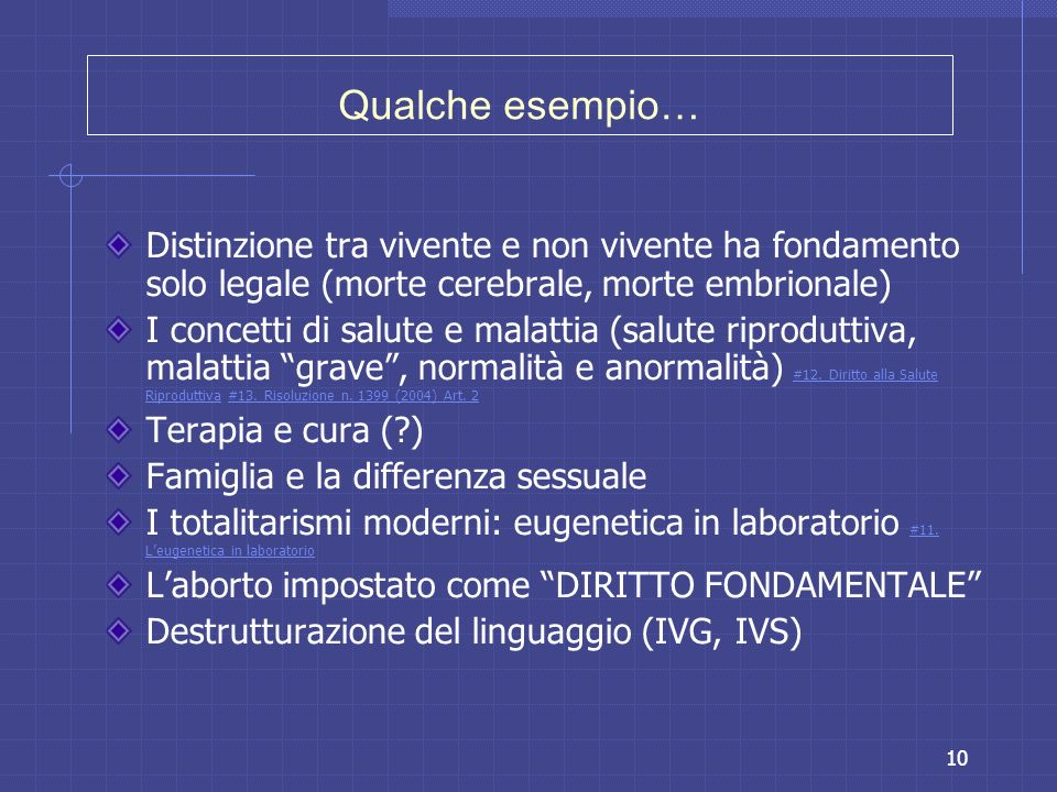 Qualche esempio… Distinzione tra vivente e non vivente ha fondamento solo legale (morte cerebrale, morte embrionale)