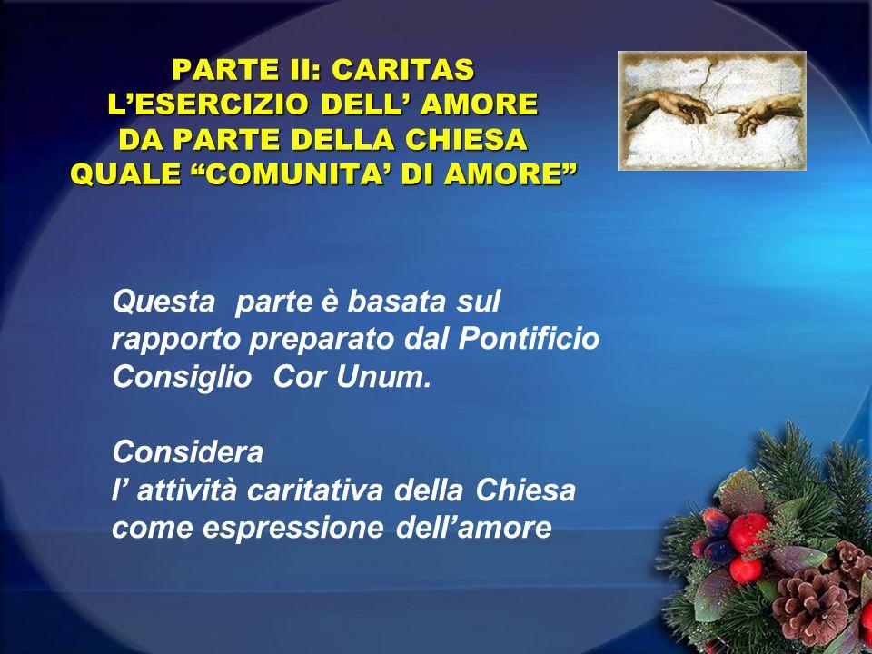 PARTE II: CARITAS L'ESERCIZIO DELL' AMORE DA PARTE DELLA CHIESA QUALE COMUNITA' DI AMORE