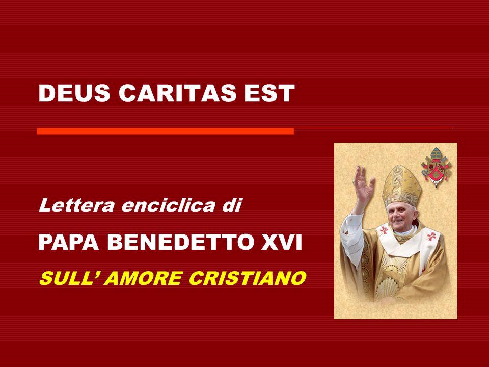 DEUS CARITAS EST Lettera enciclica di PAPA BENEDETTO XVI SULL' AMORE CRISTIANO