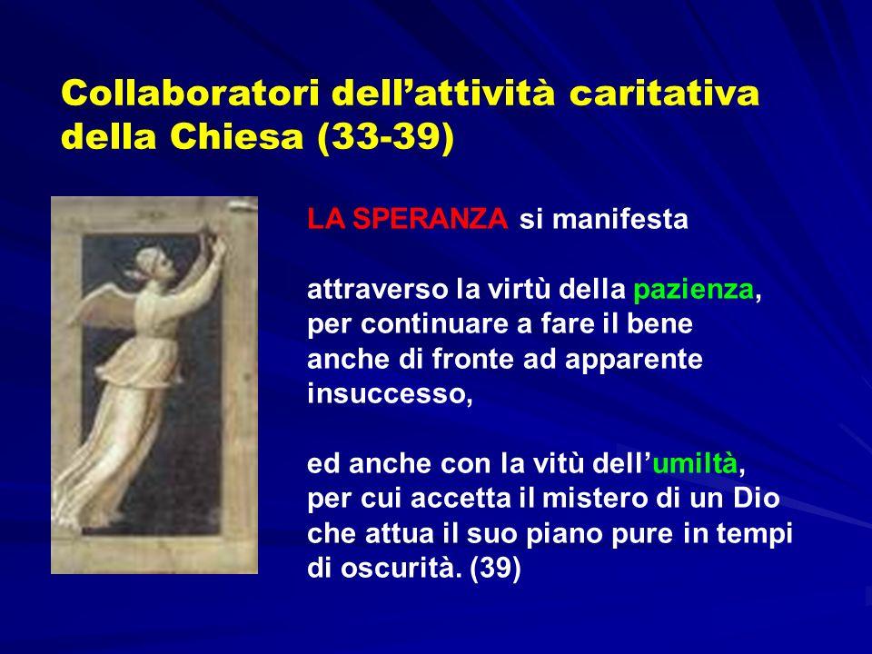 Collaboratori dell'attività caritativa della Chiesa (33-39)