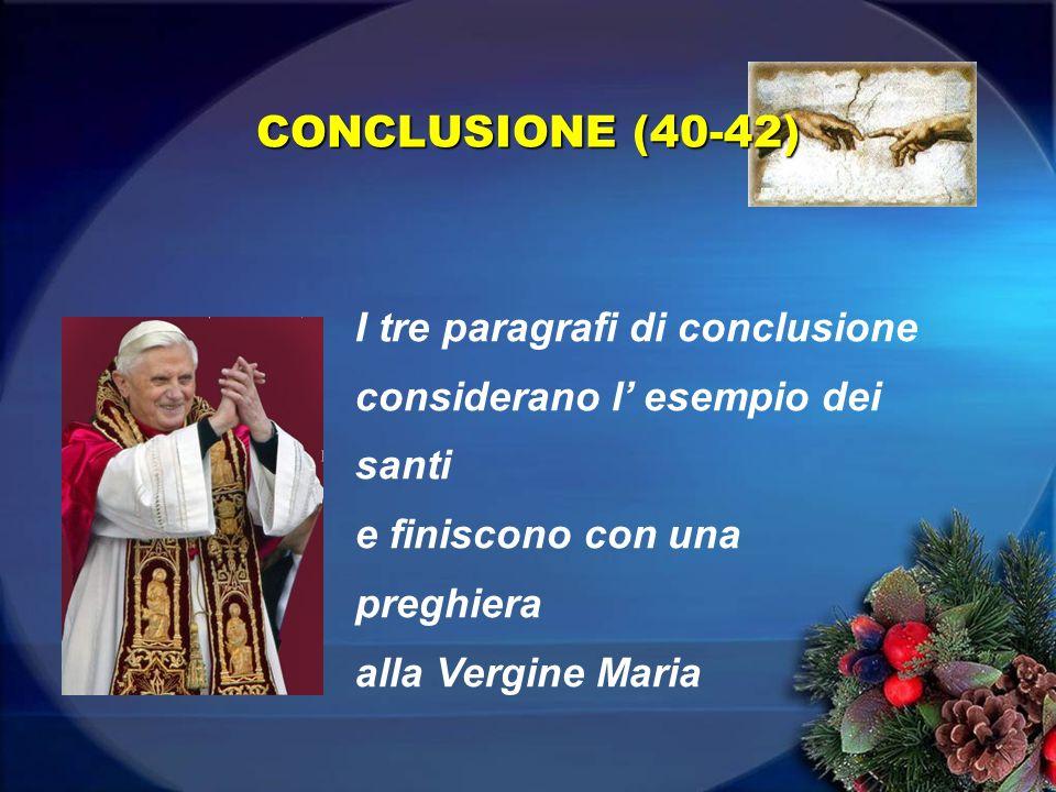 CONCLUSIONE (40-42) I tre paragrafi di conclusione considerano l' esempio dei santi.