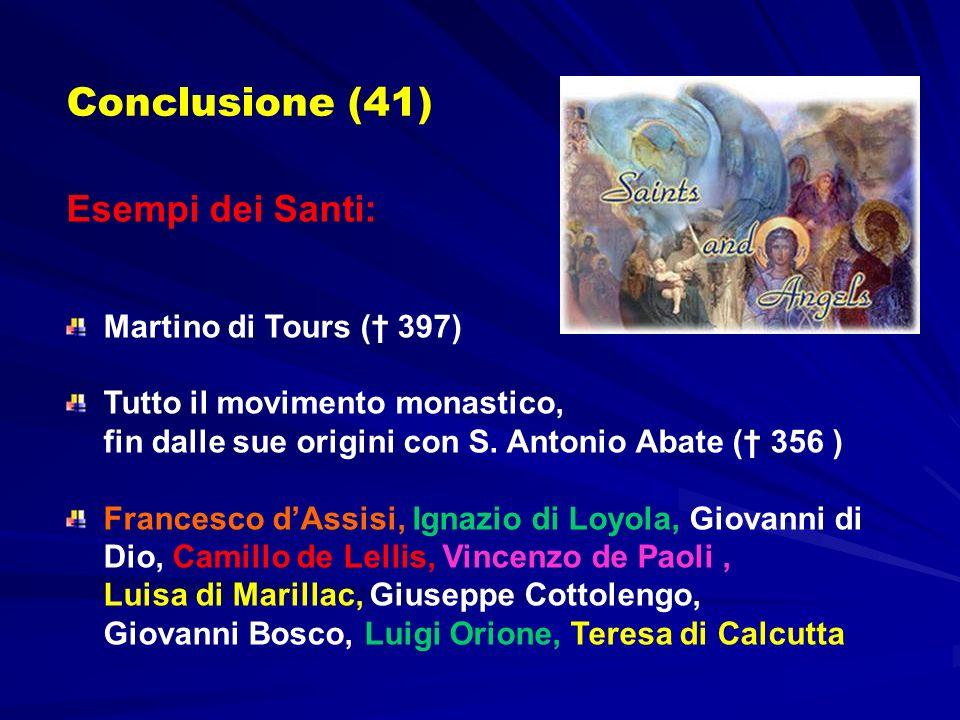 Conclusione (41) Esempi dei Santi: Martino di Tours († 397)