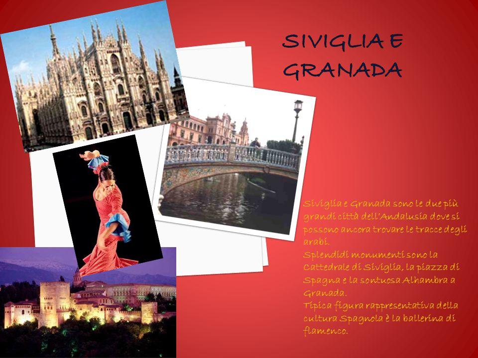 Siviglia e Granada Siviglia e Granada sono le due più grandi città dell'Andalusia dove si possono ancora trovare le tracce degli arabi.