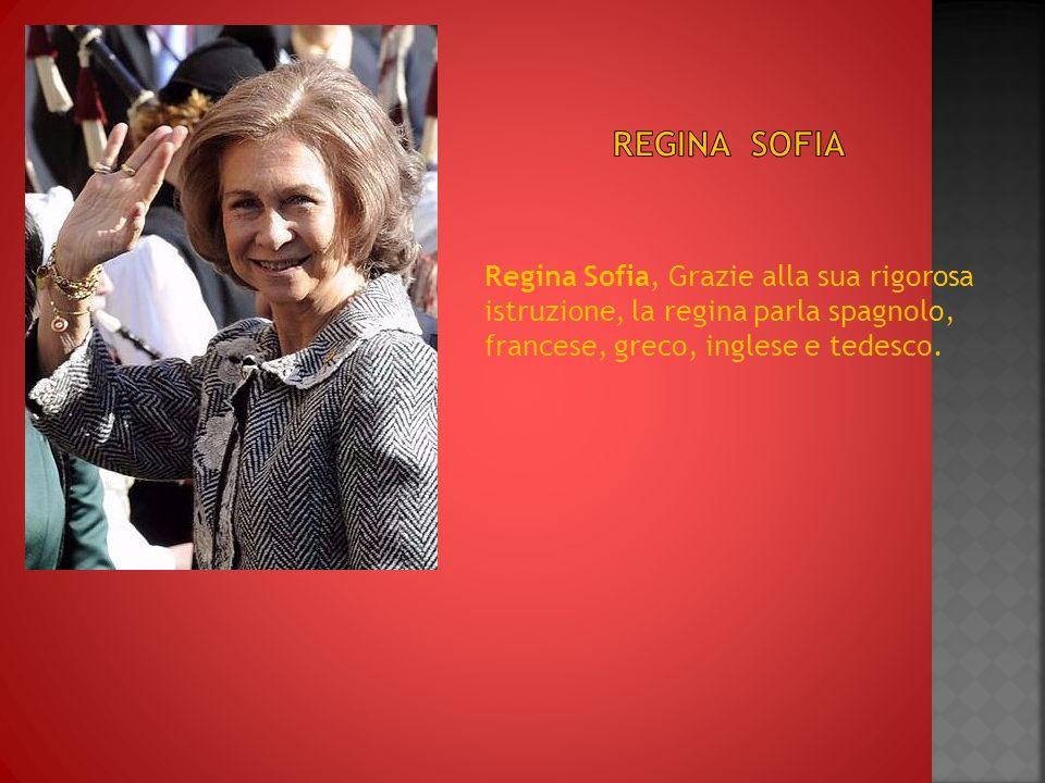 Regina sofia Regina Sofia, Grazie alla sua rigorosa istruzione, la regina parla spagnolo, francese, greco, inglese e tedesco.