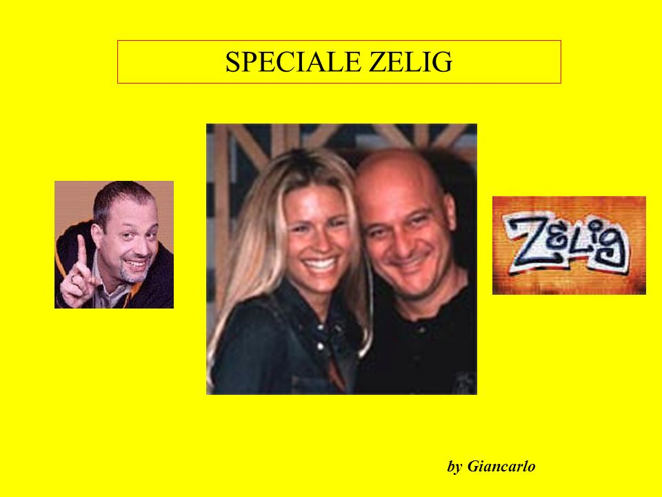 SPECIALE ZELIG by Giancarlo