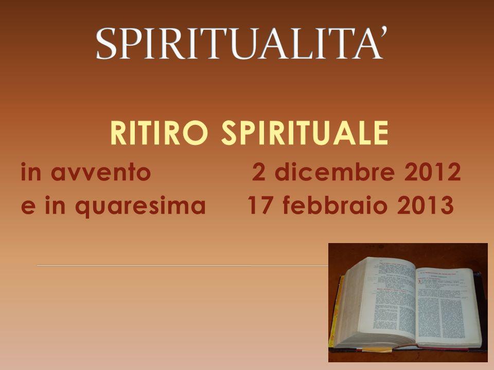 SPIRITUALITA' RITIRO SPIRITUALE in avvento 2 dicembre 2012
