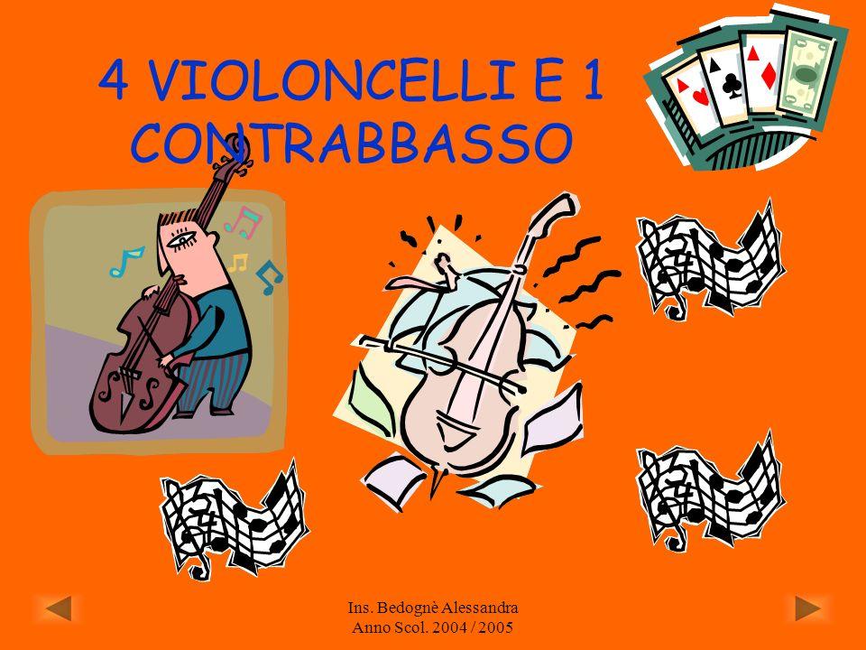 4 VIOLONCELLI E 1 CONTRABBASSO
