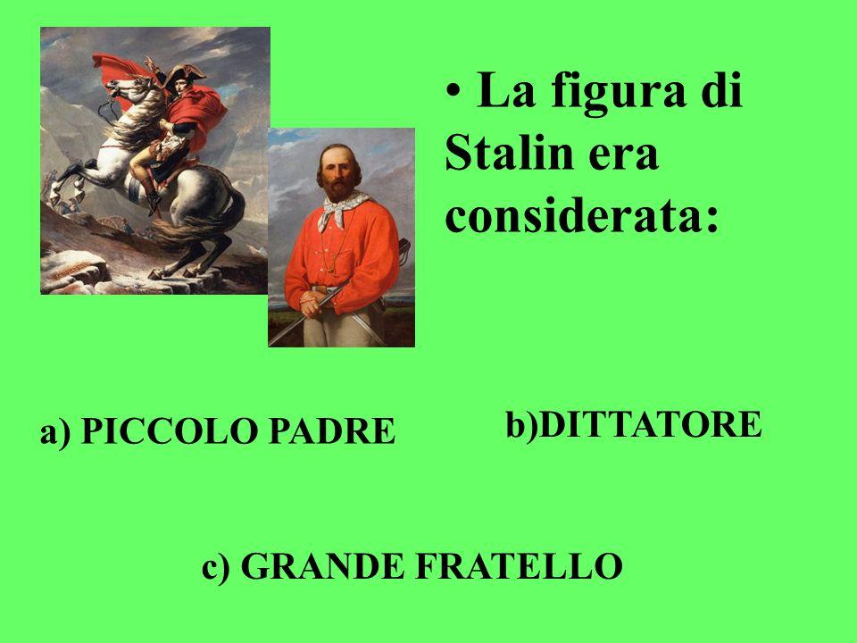 La figura di Stalin era considerata: