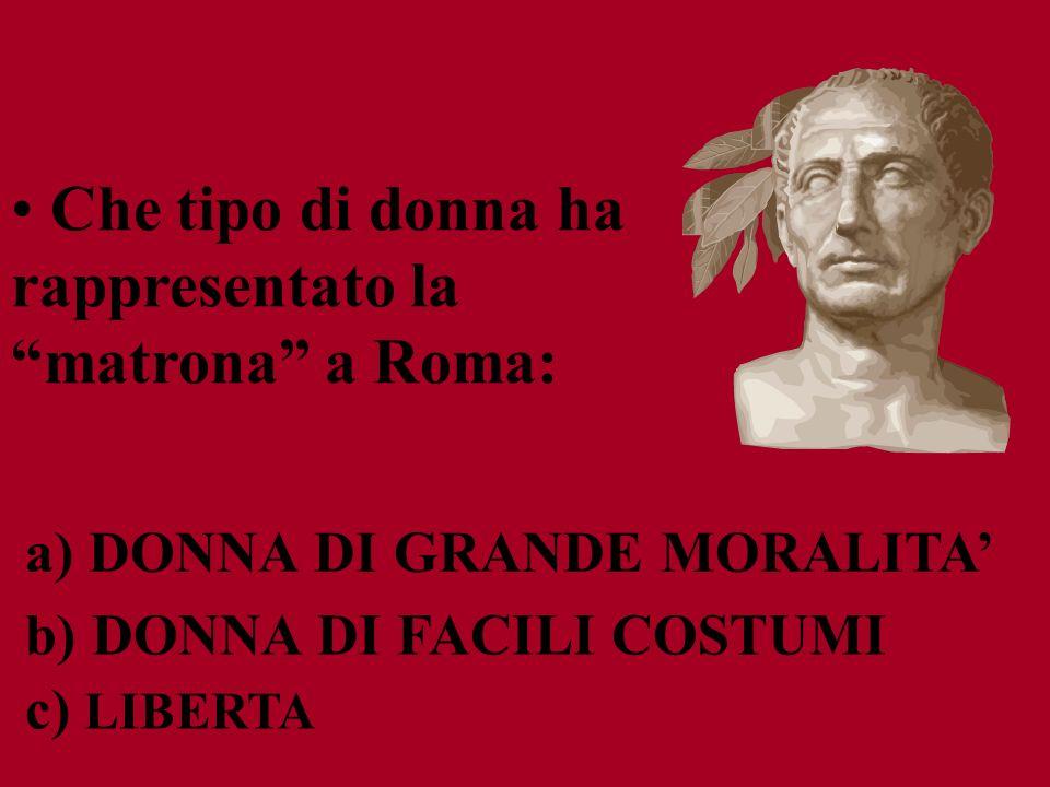 Che tipo di donna ha rappresentato la matrona a Roma:
