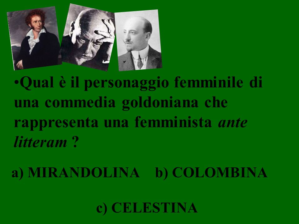 Qual è il personaggio femminile di una commedia goldoniana che rappresenta una femminista ante litteram