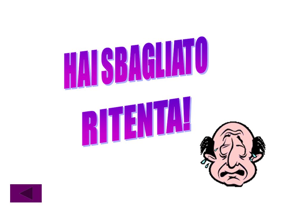 HAI SBAGLIATO RITENTA!