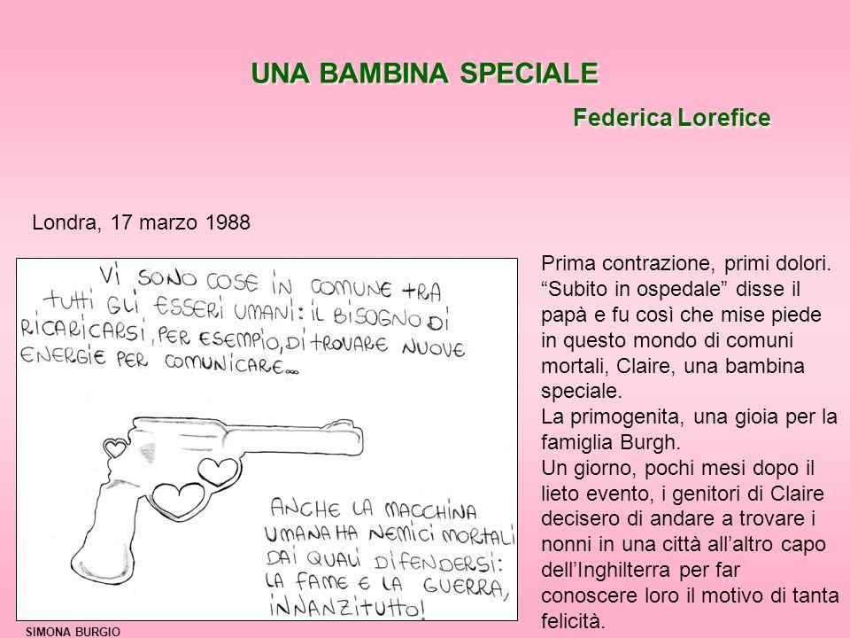 UNA BAMBINA SPECIALE Federica Lorefice Londra, 17 marzo 1988