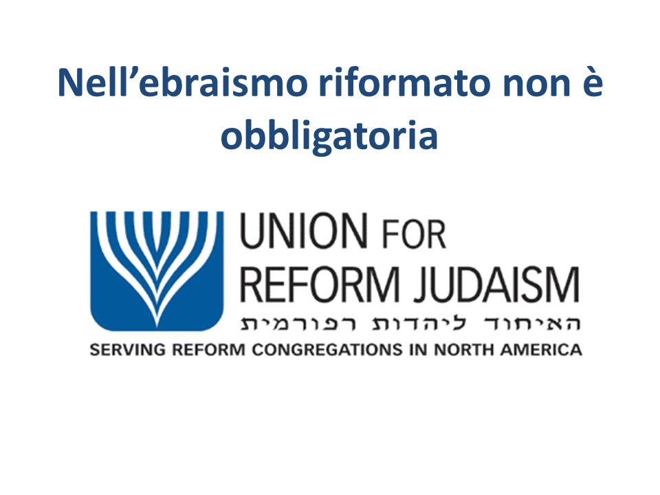 Nell'ebraismo riformato non è obbligatoria
