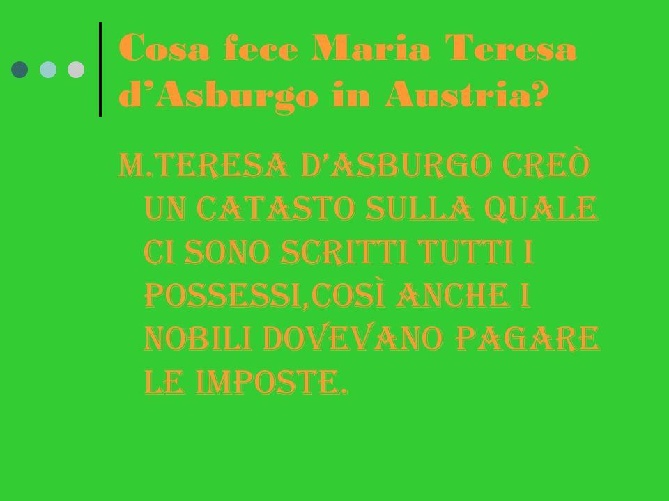 Cosa fece Maria Teresa d'Asburgo in Austria