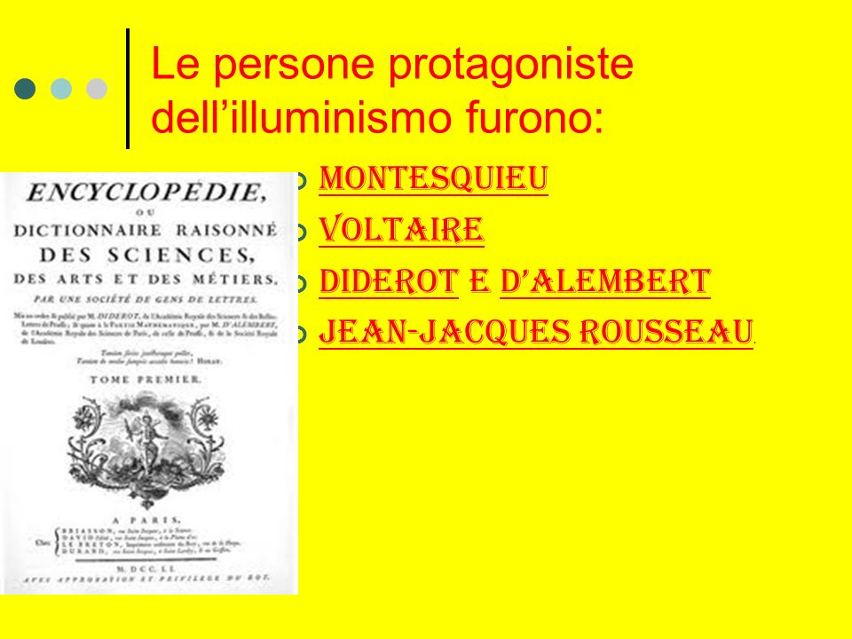 Le persone protagoniste dell'illuminismo furono: