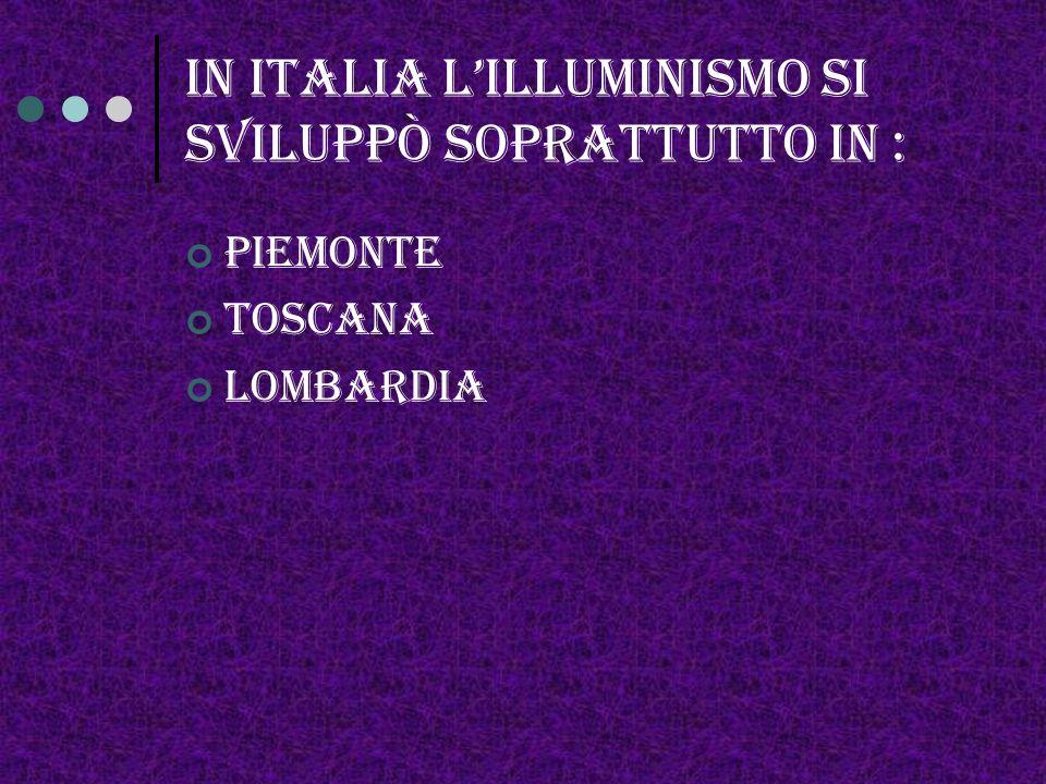In italia l'illuminismo si sviluppò soprattutto in :