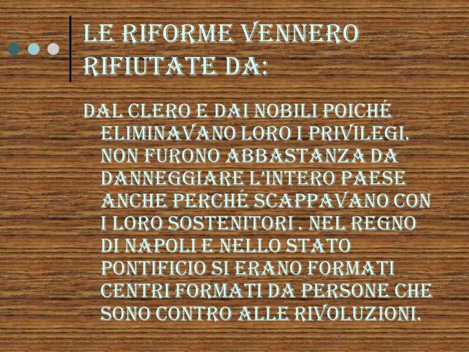 Le riforme vennero rifiutate da:
