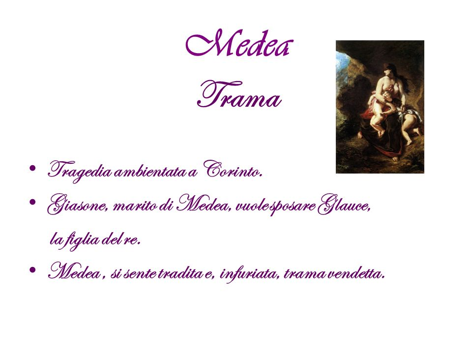 Medea Trama Tragedia ambientata a Corinto.
