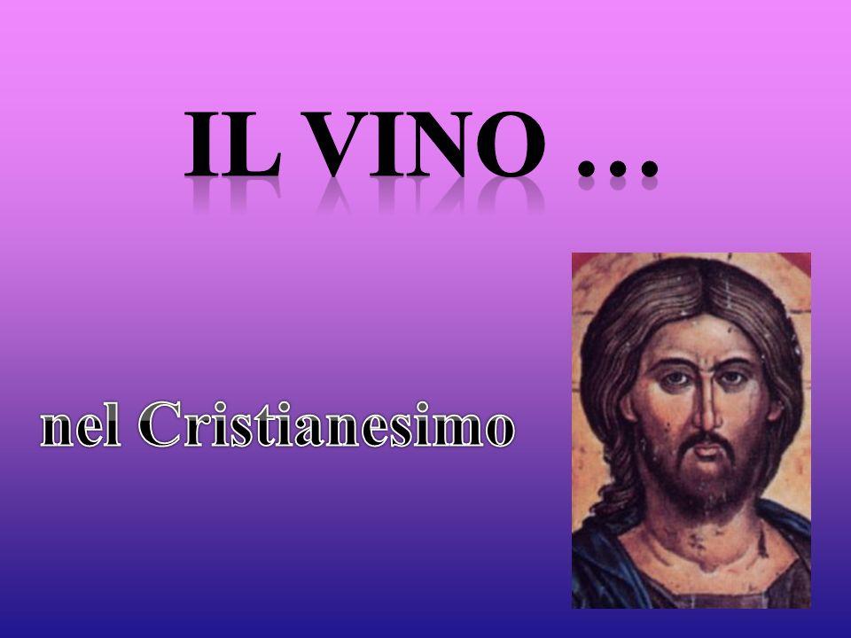 IL vino … nel Cristianesimo