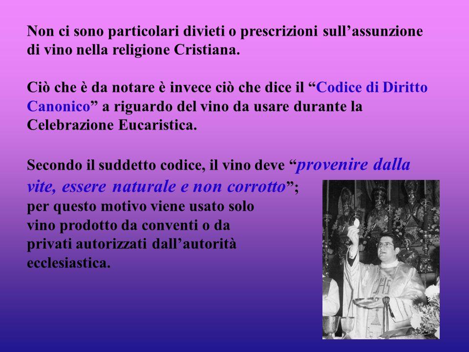 Non ci sono particolari divieti o prescrizioni sull'assunzione di vino nella religione Cristiana.