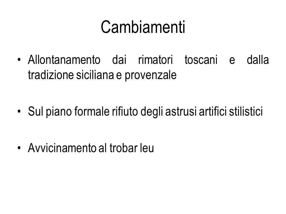 Cambiamenti Allontanamento dai rimatori toscani e dalla tradizione siciliana e provenzale.