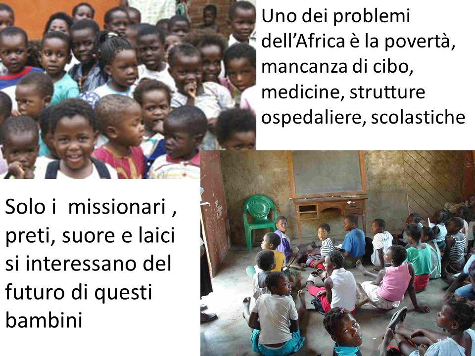 Uno dei problemi dell'Africa è la povertà,