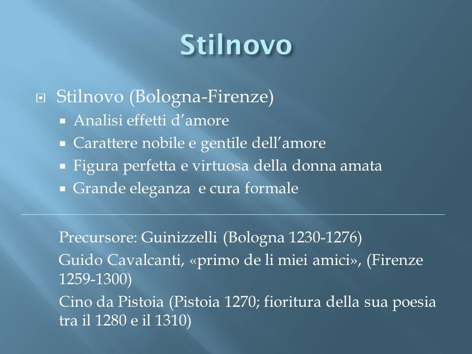 Stilnovo Stilnovo (Bologna-Firenze) Analisi effetti d'amore