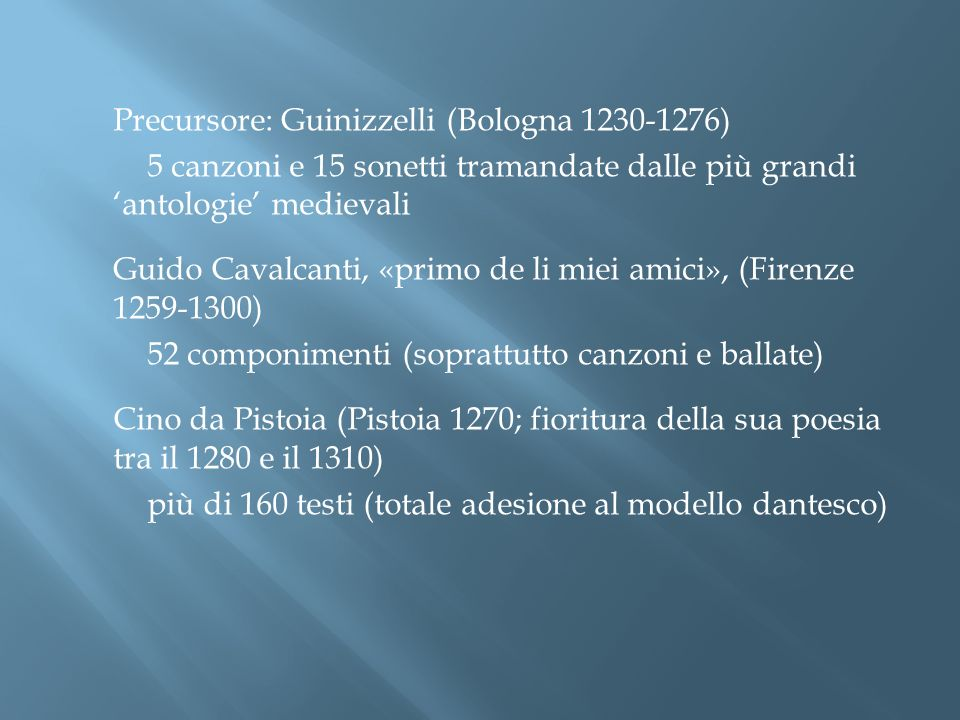 Precursore: Guinizzelli (Bologna 1230-1276)
