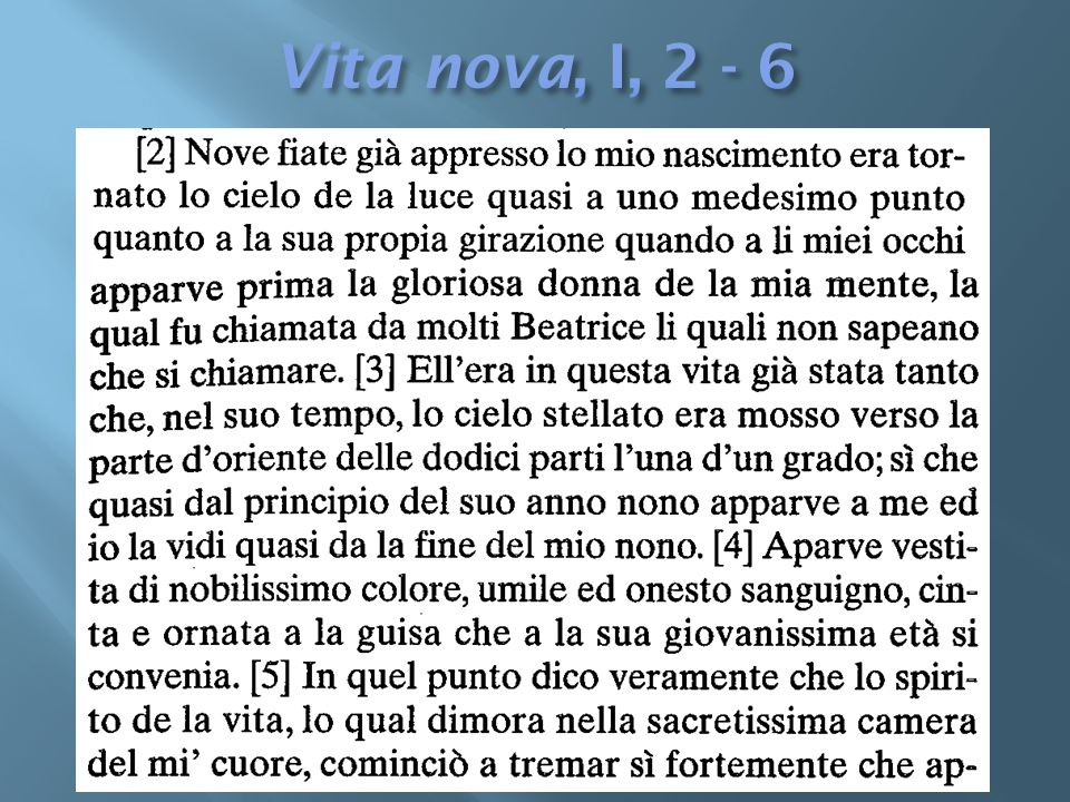 Vita nova, I, 2 - 6