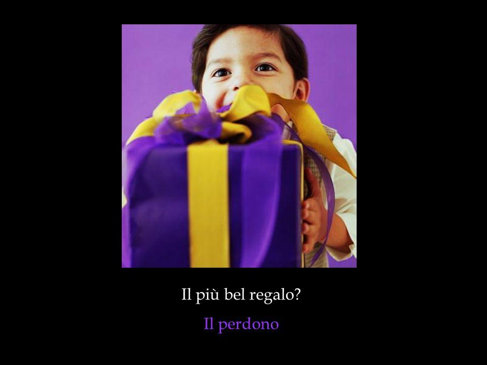 Il più bel regalo Il perdono
