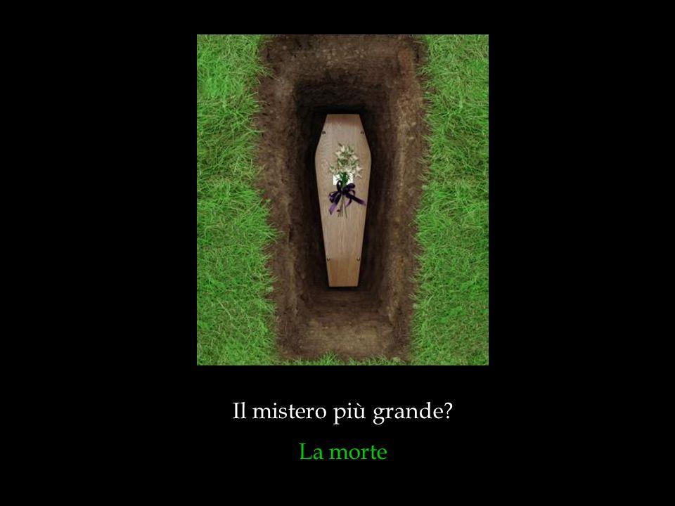 Il mistero più grande La morte