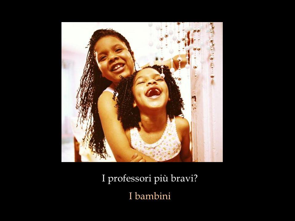 I professori più bravi I bambini