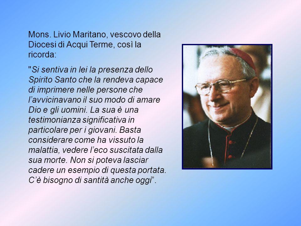 Mons. Livio Maritano, vescovo della Diocesi di Acqui Terme, così la ricorda: