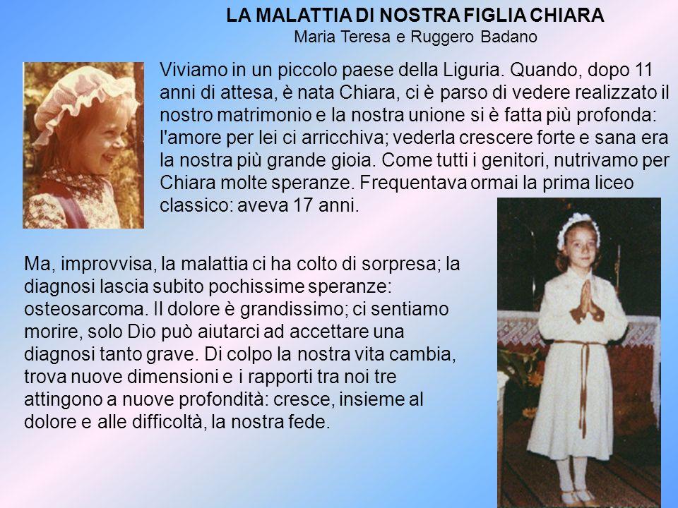 LA MALATTIA DI NOSTRA FIGLIA CHIARA Maria Teresa e Ruggero Badano