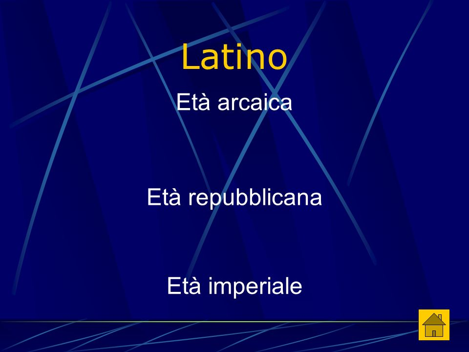 Latino Età arcaica Età repubblicana Età imperiale