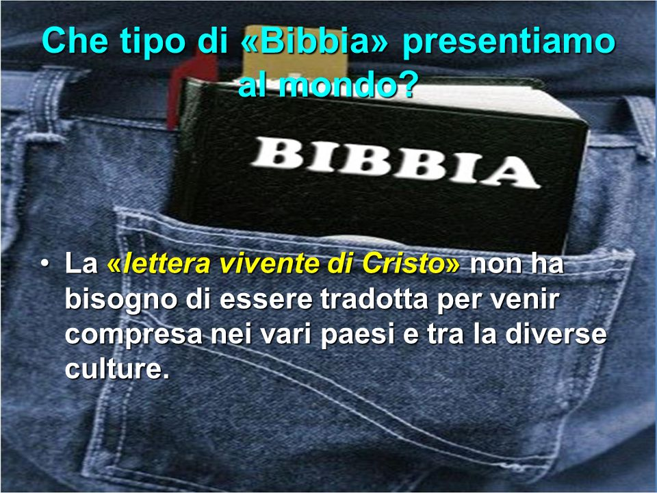 Che tipo di «Bibbia» presentiamo al mondo