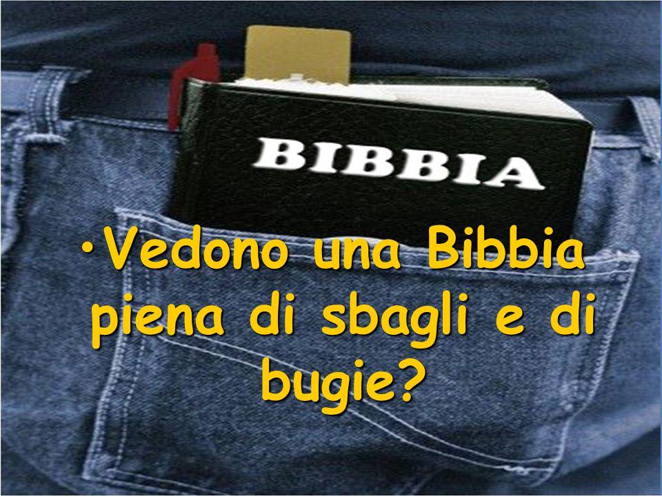 Vedono una Bibbia piena di sbagli e di bugie