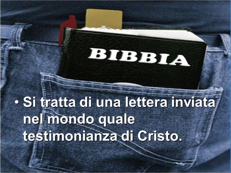 Si tratta di una lettera inviata nel mondo quale testimonianza di Cristo.