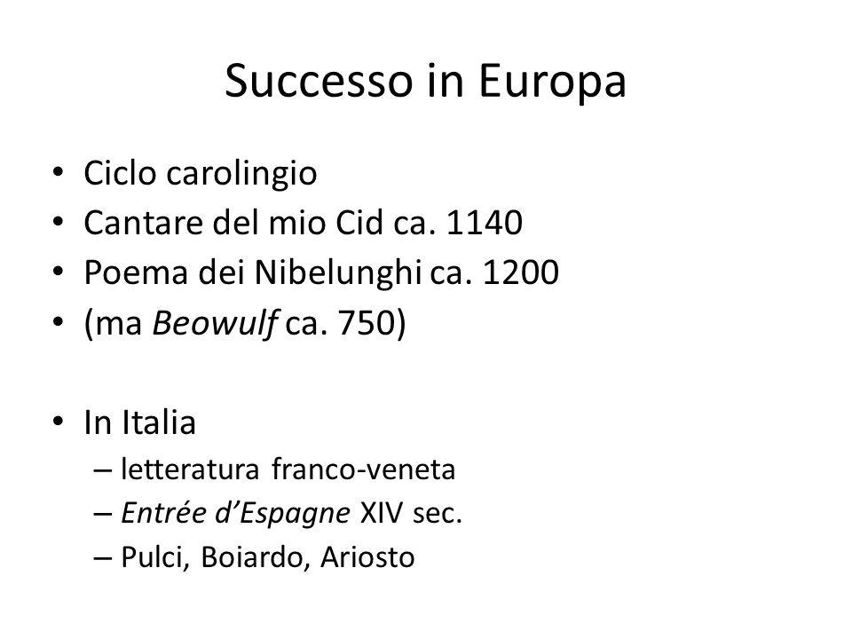 Successo in Europa Ciclo carolingio Cantare del mio Cid ca. 1140