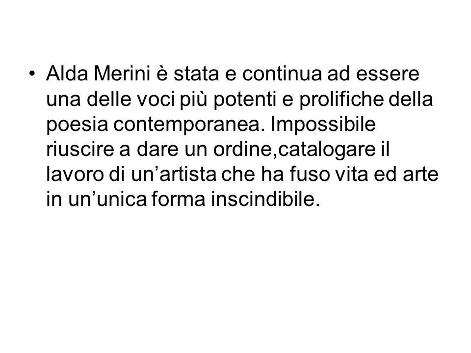 Alda Merini è stata e continua ad essere una delle voci più potenti e prolifiche della poesia contemporanea.