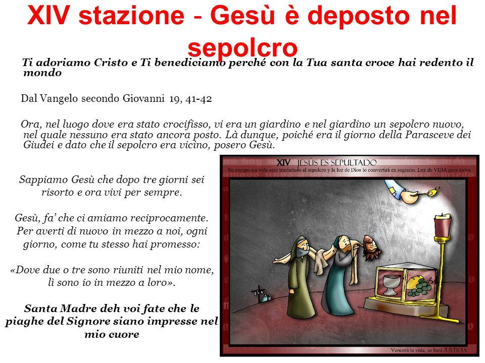 XIV stazione - Gesù è deposto nel sepolcro