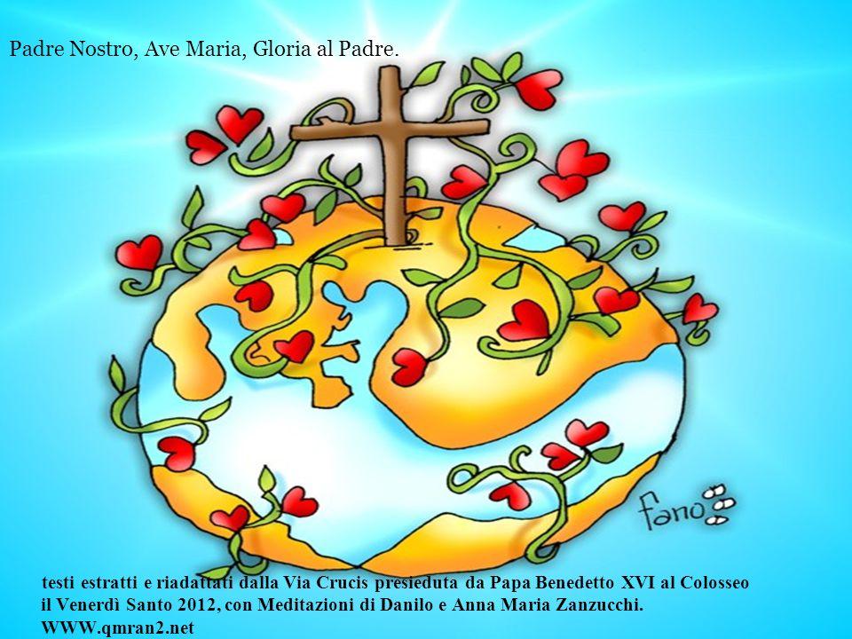 Padre Nostro, Ave Maria, Gloria al Padre.