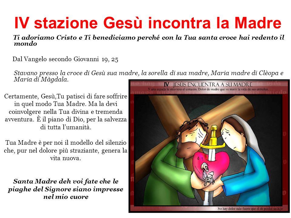 IV stazione Gesù incontra la Madre