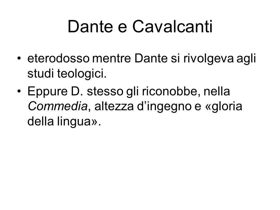 Dante e Cavalcanti eterodosso mentre Dante si rivolgeva agli studi teologici.